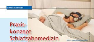 Praxiskonzept Schlafzahnmedizin