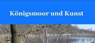 Königsmoor und Kunst