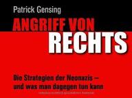Angriff von rechts: Die Strategien der Neonazis - und was man dagegen tun kann: Amazon.de: Patrick Gensing: Bücher