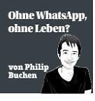 Kommentar: ,,Ohne WhatsApp, ohne Leben?''