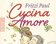 Rowohlt Bücher :: Fritzi Paul, - Cucina Amore -