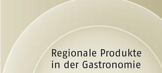Regionale Produkte in der Gastronomie