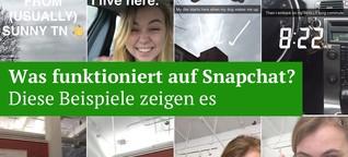 Was funktioniert auf Snapchat? Diese Beispiele zeigen es