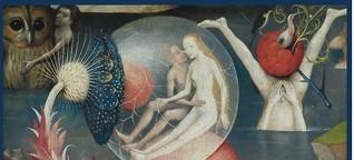 art 2-16: Welt im Kopf -  die Macht der Fantasie:  500 Jahre Hieronymus Bosch