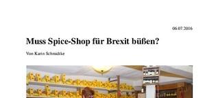 Muss Spice-Shop für Brexit büßen?