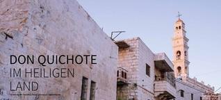 Don Quichote im Heiligen Land