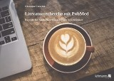 Literaturrecherche mit PubMed von Christina Czeschik | ISBN 978-3-86541-816-6 | Fachbuch versandkostenfrei online kaufen - Lehmanns.de