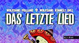 Wolfgang Pollanz, Wolfgang Kühnelt - Das letzte Lied