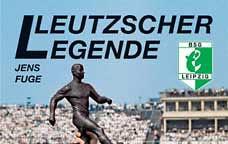 """""""Die Leutzscher Legende lebt"""" [1]"""