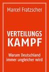 Das Politische Buch von Marcel Fratzscher: Verteilungskampf