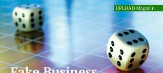 Fake Business: Gute Geschäfte mit Lug und Betrug