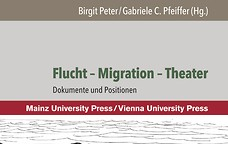 Flucht - Migration - Theater | Dokumente und Positionen