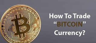 How to Trade Bitcoin Currency?