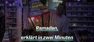 Ramadan, erklärt in zwei Minuten