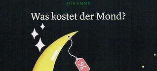 Für Umme: Was kostet der Mond?