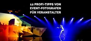 12 Profi-Tipps von Event-Fotografen für Veranstalter