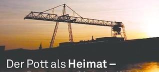 """""""Dortmund ist ehrlich"""" - Der Pott als Heimat"""