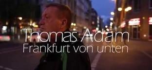 Thomas Adam - Frankfurt von Unten [Doku Teaser] Regie Michael Stadnik