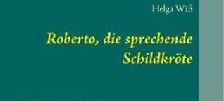 Kinderbuch-Neuerscheinung: Roberto, die sprechende Schildkroete