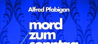 Alfred Pfabigan, Mord zum Sonntag