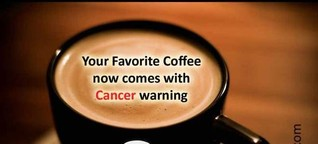 Your Favorite Coffee now comes with Cancer Warning