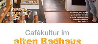 Cafekultur im alten Badhaus