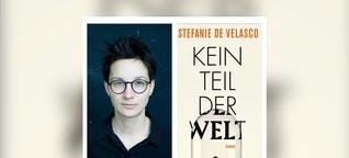 Stefanie de Velasco - Kein Teil der Welt