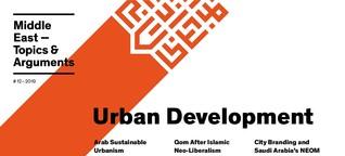 Vol. 12 (2019): Urban Development | Middle East - Topics & Arguments