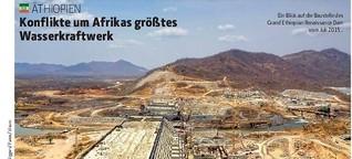 Konflikte um Afrikas größtes Wasserkraftwerk