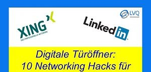 10 Networking Hacks für Xing & LinkedIn – Digitale Türöffner.