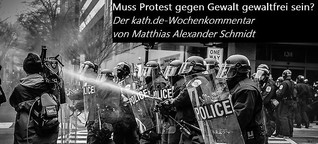 Muss Protest gegen Gewalt gewaltfrei sein?