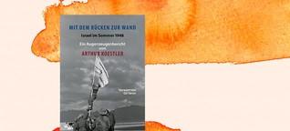"""Arthur Koestler: """"Mit dem Rücken zur Wand"""" - Der schwierge Aufbau des Staates Israel"""