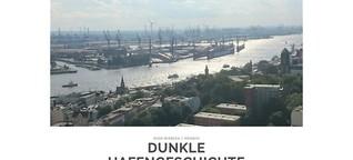 Dunkle Hafengeschichte
