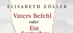 Elisabeth Zöller: Vaters Befehl oder Ein Deutsches Mädel | f1rstlife