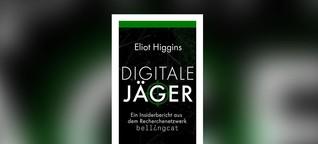 Digitale Jäger: Eliot Higgins über die Methoden von Bellingcat