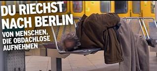 Du riechst nach Berlin - Von Menschen, die Obdachlose aufnehmen